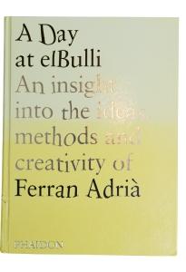 2. A Day at elBulli,  by Ferran AdriÀ
