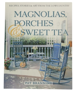 6. Magnolias, Porches  & Sweet Tea,  By Pat Branning